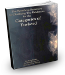 The Beneficial Summary in Clarifying the Evidence for the Categories of Tawheed